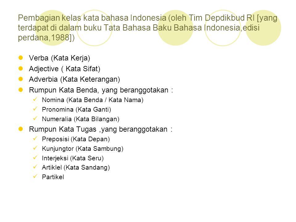 Pembagian kelas kata bahasa Indonesia (oleh Tim Depdikbud RI [yang terdapat di dalam buku Tata Bahasa Baku Bahasa Indonesia,edisi perdana,1988])